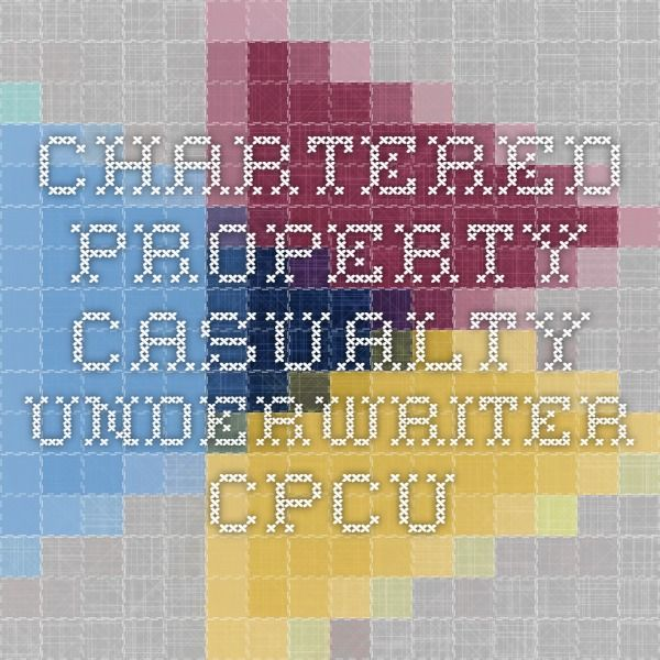 Chartered Property Casualty Underwriter Cpcu Underwriting