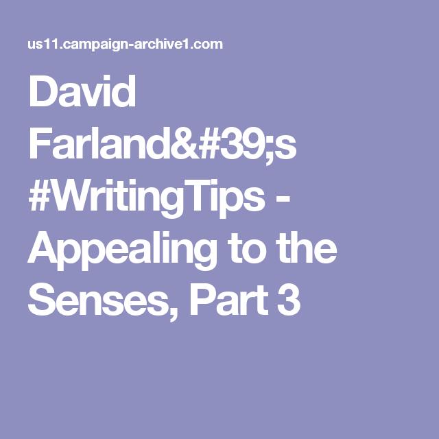 David Farland's #WritingTips - Appealing to the Senses, Part 3