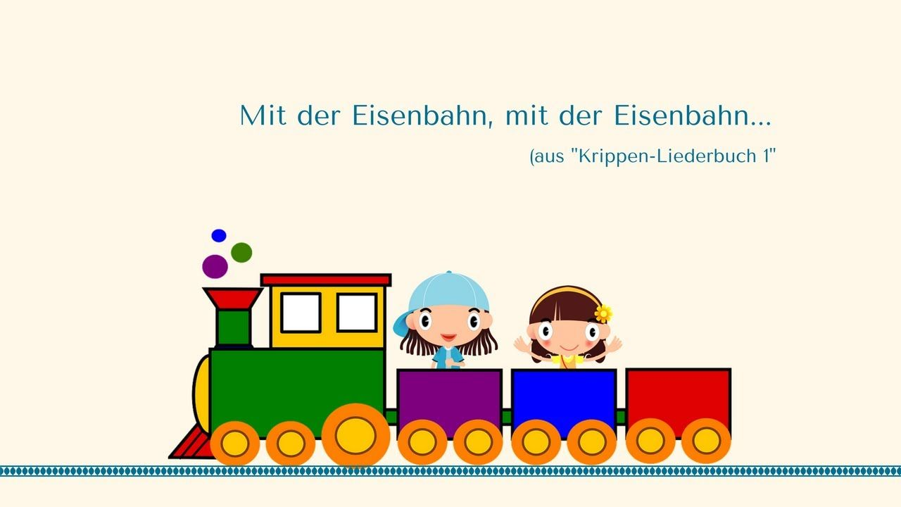 Mit Der Eisenbahn Spiellied Für Die Krippe Aus Krippen