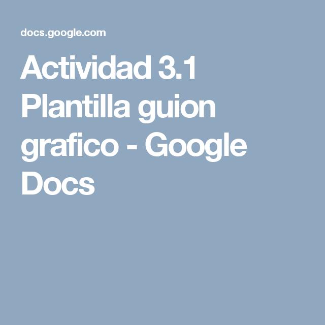 Actividad 3.1 Plantilla guion gráfico - Google Docs Herramienta ...