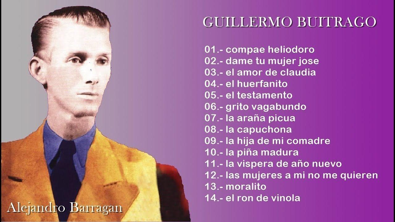 Guillermo Buitrago 14 Grandes éxitos Parranderos Sus Mejores Canciones Mejores Canciones Canciones Música Caribeña