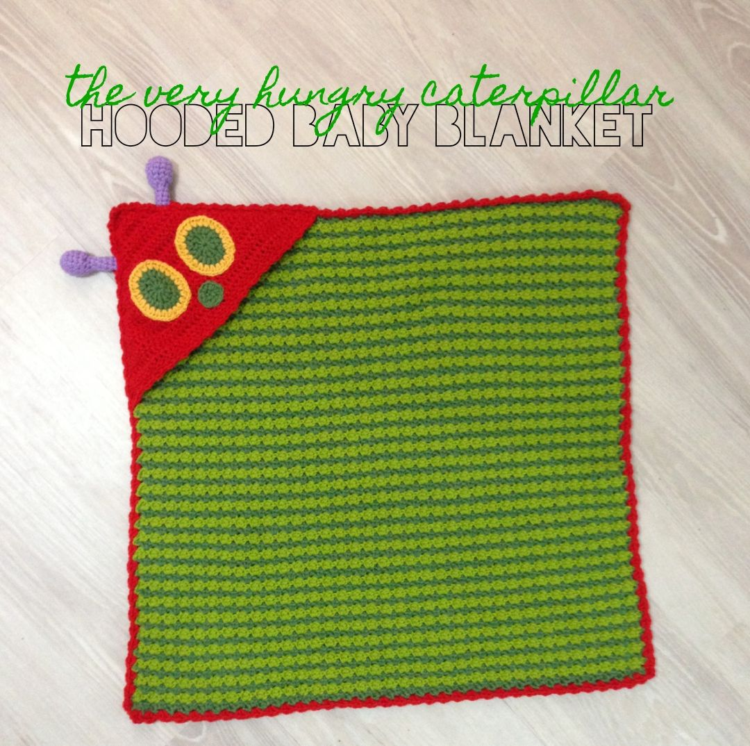 The Very Hungry Caterpillar hooded baby blanket (FREE PATTERN ...