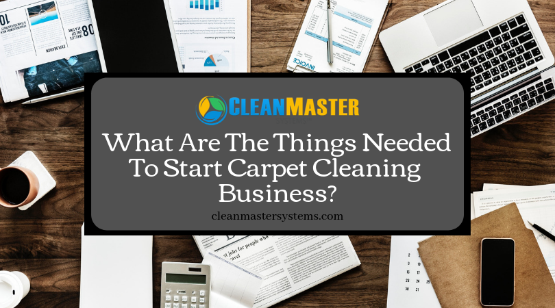 What Are The Things Needed To Start Carpet Cleaning Business It Is The Right Time To Know About The Thing Carpet Cleaning Business Cleaning Business Cleaning
