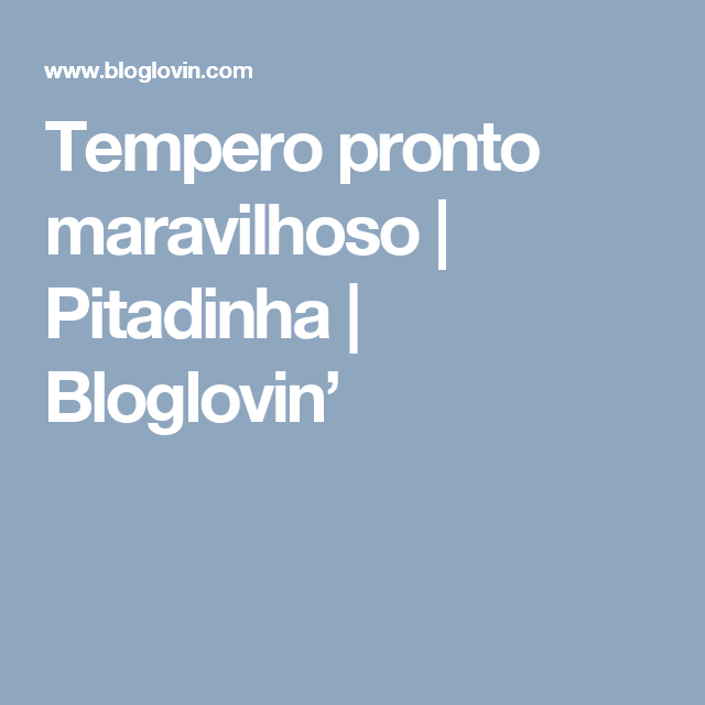 Tempero pronto maravilhoso   Pitadinha   Bloglovin'