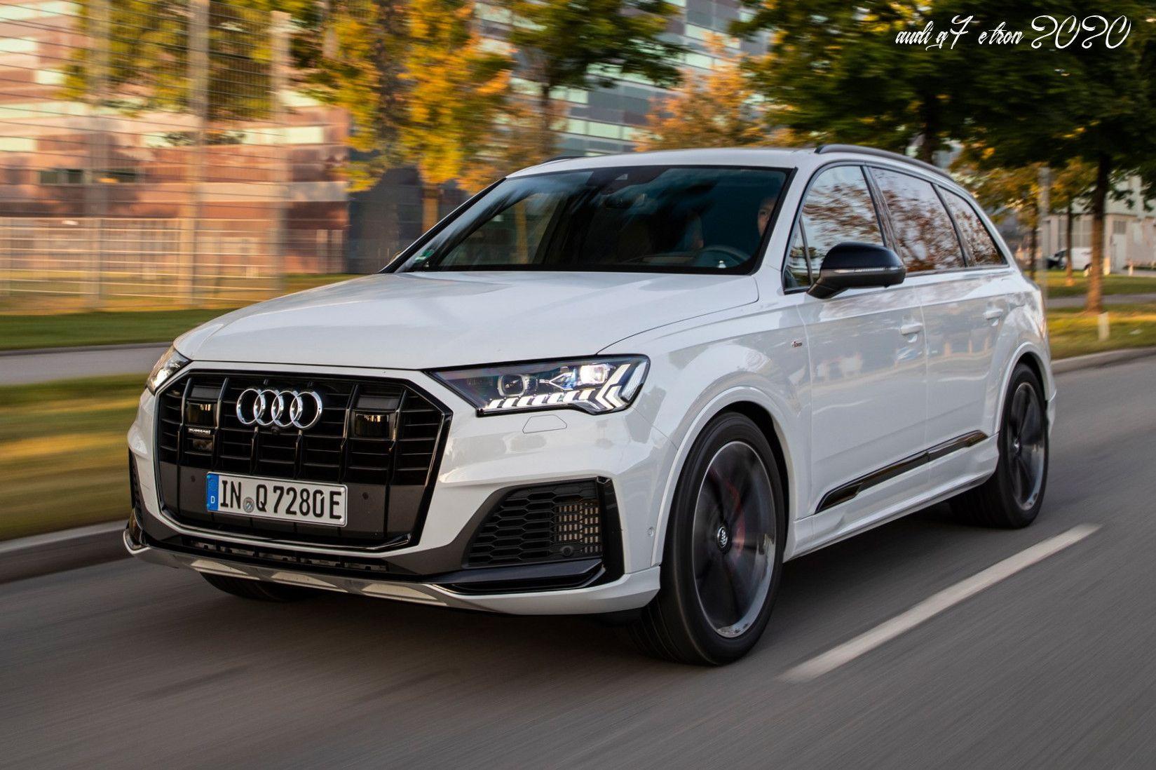 Audi Q7 E Tron 2020 Review And Release Date Audi Q7 Audi New Audi Q7