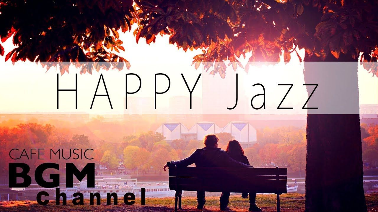 Happy Jazz & Bossa Nova Music - Relaxing Cafe Music For Work, Study