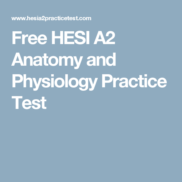 Free HESI A2 Anatomy and Physiology Practice Test | Hesi | Pinterest ...