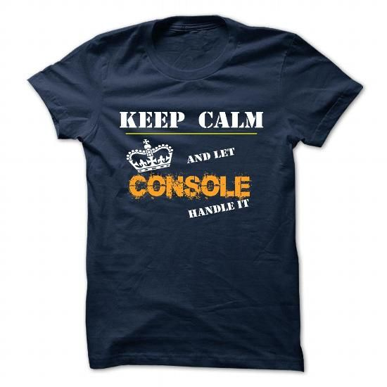CONSOLE T Shirts, Hoodies. Check price ==► https://www.sunfrog.com/Camping/CONSOLE-123742192-Guys.html?41382