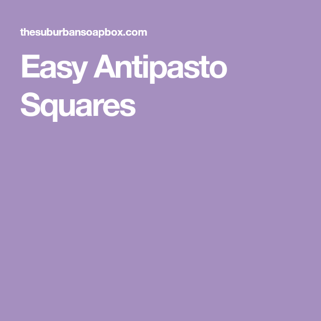 Easy Antipasto Squares