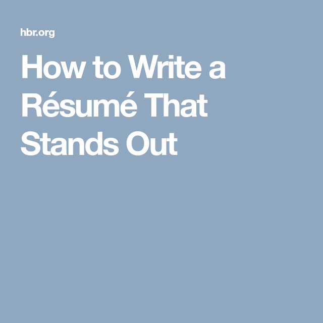 How to Write a Résumé That Stands Out | Job security, Dream job and ...