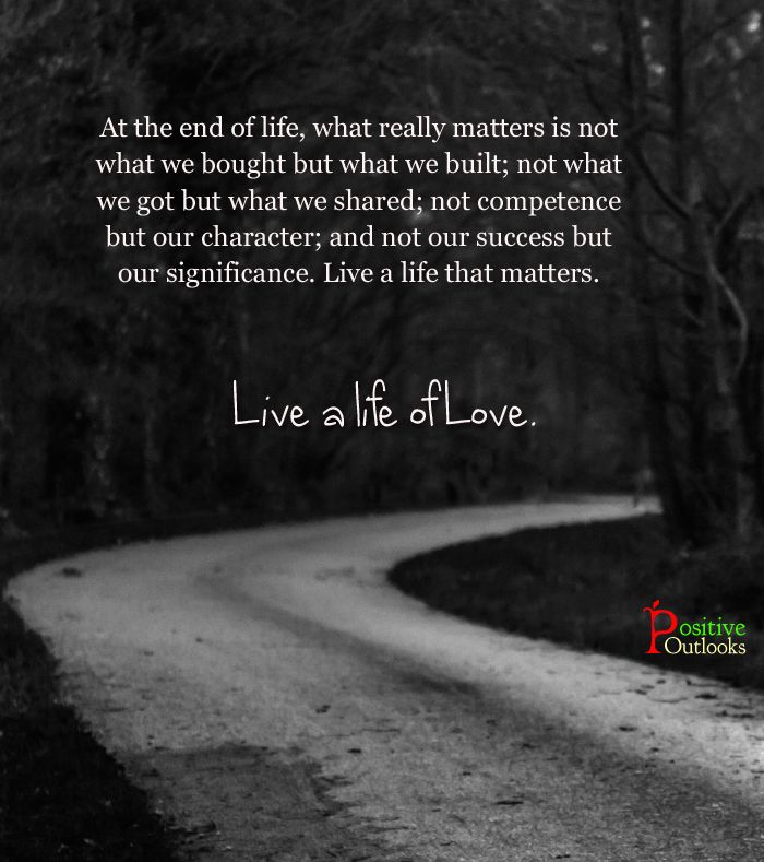 At the end of life, what really matters is not what we