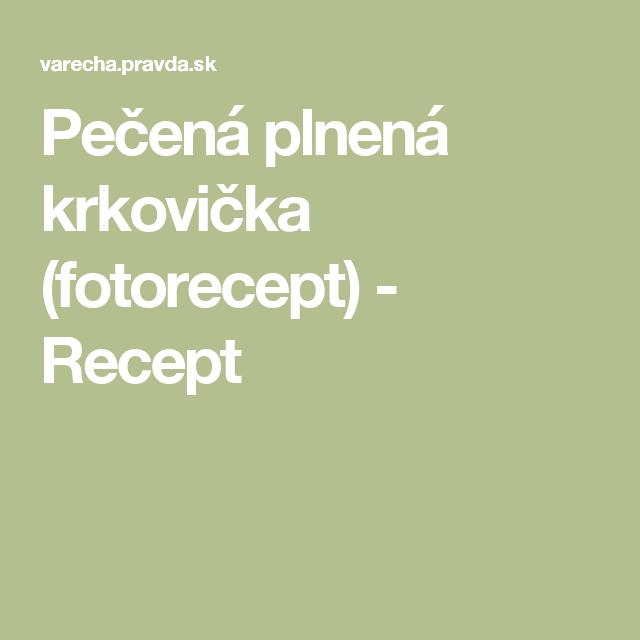 Pečená plnená krkovička  (fotorecept)  - Recept
