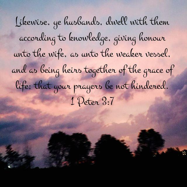 1 Peter 3:7, King James Version (KJV)   King james version, Prayers, Life