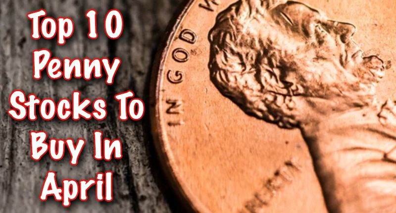 Were these the top 10 best penny stocks to buy in april