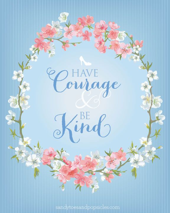 Have Courage And Be Kind Cinderella Printable Popsicle Blog Cinderella Quotes Cinderella Movie Disney Quotes