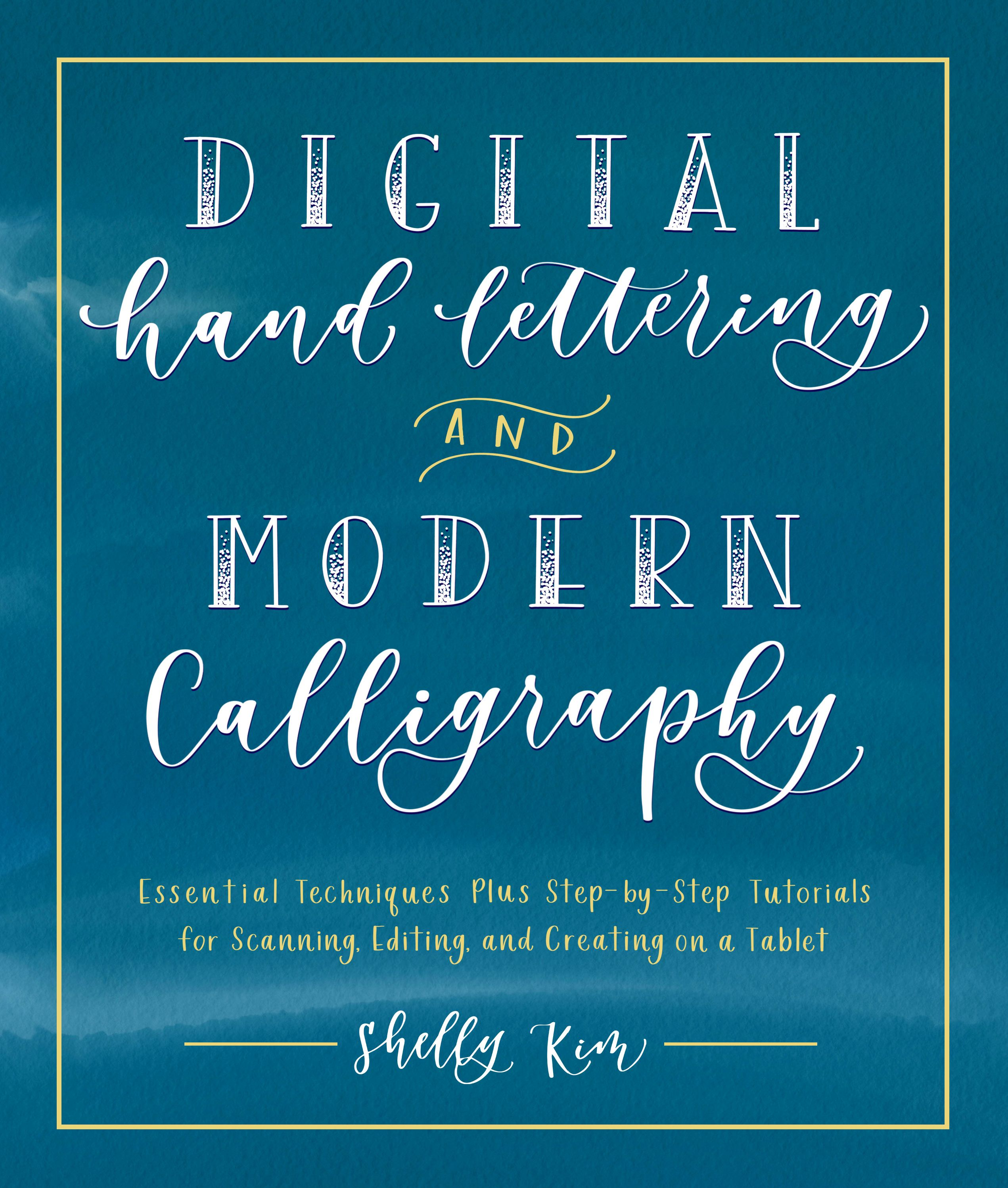 In Digital Hand Lettering And Modern Calligraphy Shelly