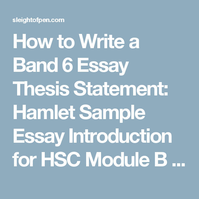 How To Write A Band  Essay Thesis Statement Hamlet Sample Essay  How To Write A Band  Essay Thesis Statement Hamlet Sample Essay  Introduction For Hsc Module B  Sleight Of Pen  Hsc Beyond The Classroom