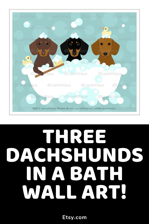 Three Dachshund Dogs In Bubble Bath Wall Art Dog Art Dachshund Print Dog Bath Art Dachshund Gift Bath Wall Art Dachshund Wall Art Bath Art