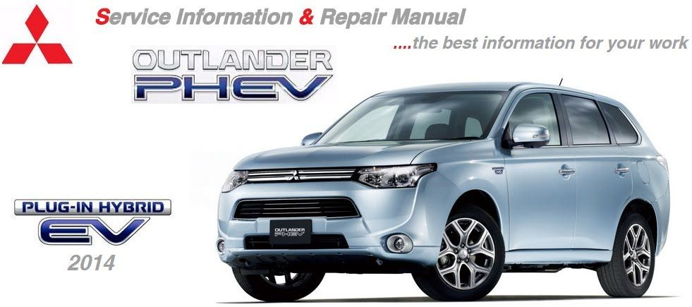 Mitsubishi Workshop And Repair Manual New Outlander Phev 2014 Workshop Manual Outlander Phev Car Repair Service Outlander