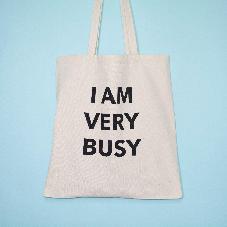 Canvas Tote Bag - I Am Very Busy Tote Bag - Fun Slogan ...
