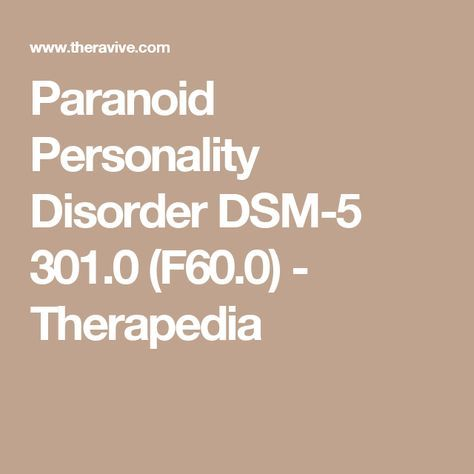 Paranoid Personality Disorder DSM-5 301 0 (F60 0
