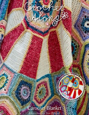 Susan Pinner: STYLECRAFT NEW CAROUSEL BLANKET CAL (crochet along) launches Sept 13, 2016 - free crochet blanket pattern *** ALL PARTS OF THE PATTERN WILL BE RELEASED HERE!!!!