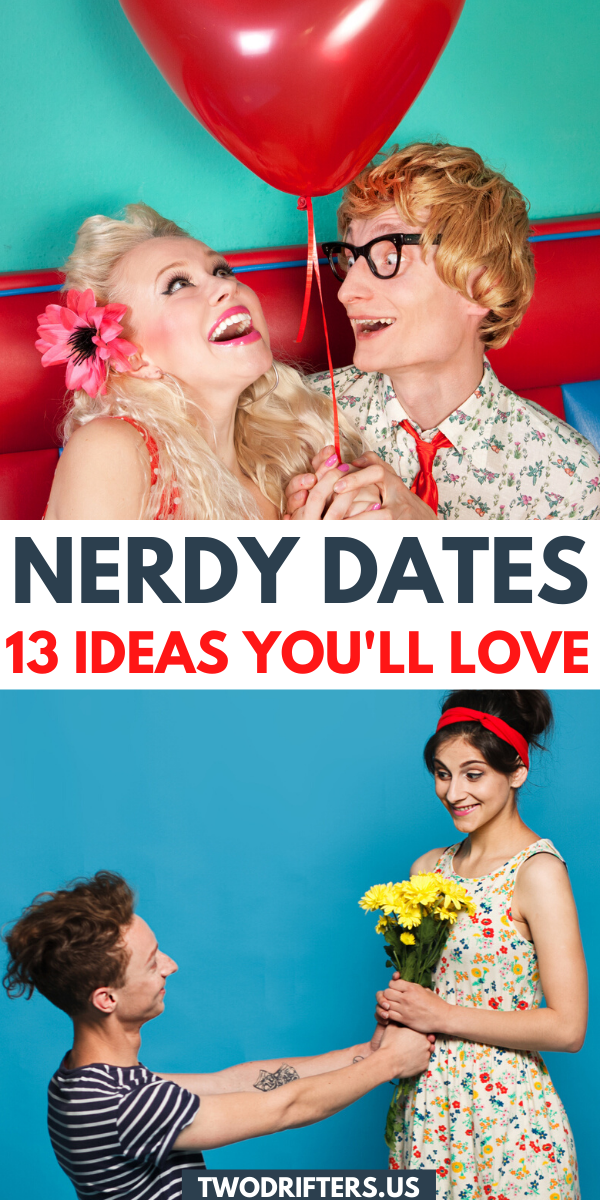 13 Nerdy Date Ideas that Youll Want to Try Immediately in