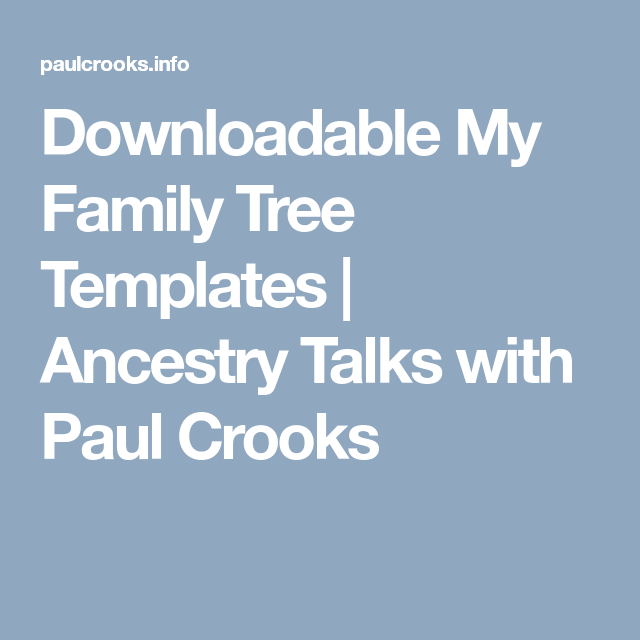 downloadable my family tree templates ancestry talks with paul