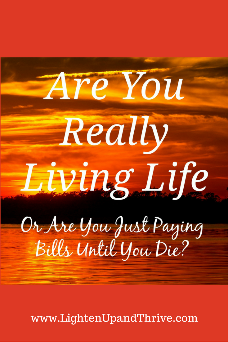 Living Life Quotes Purpose Quotes Are You Really Living Life Or Are You Just Playing