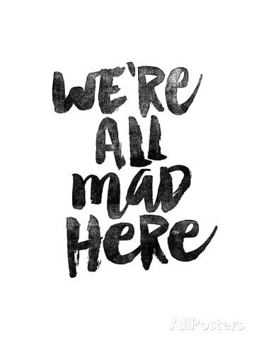 We Are All Mad Here Prints at AllPosters.com