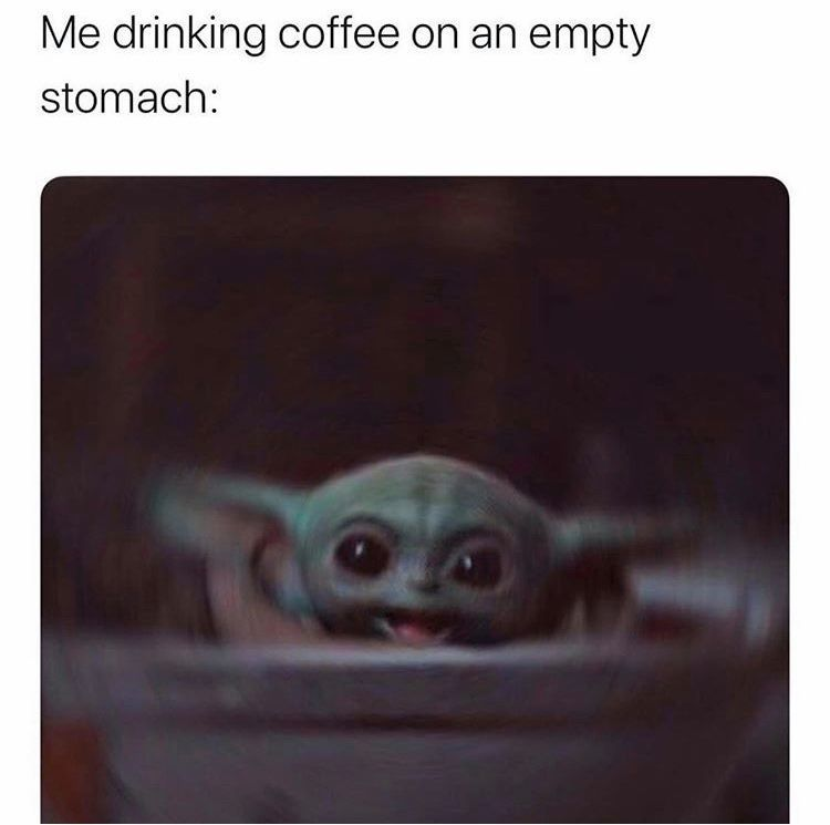 Me Drinking Coffee On An Empty Stomach Memes Humor Coffee Quotes Funny Memes Coffee Memes Coffee Quotes Funny Funny Quotes Really Funny