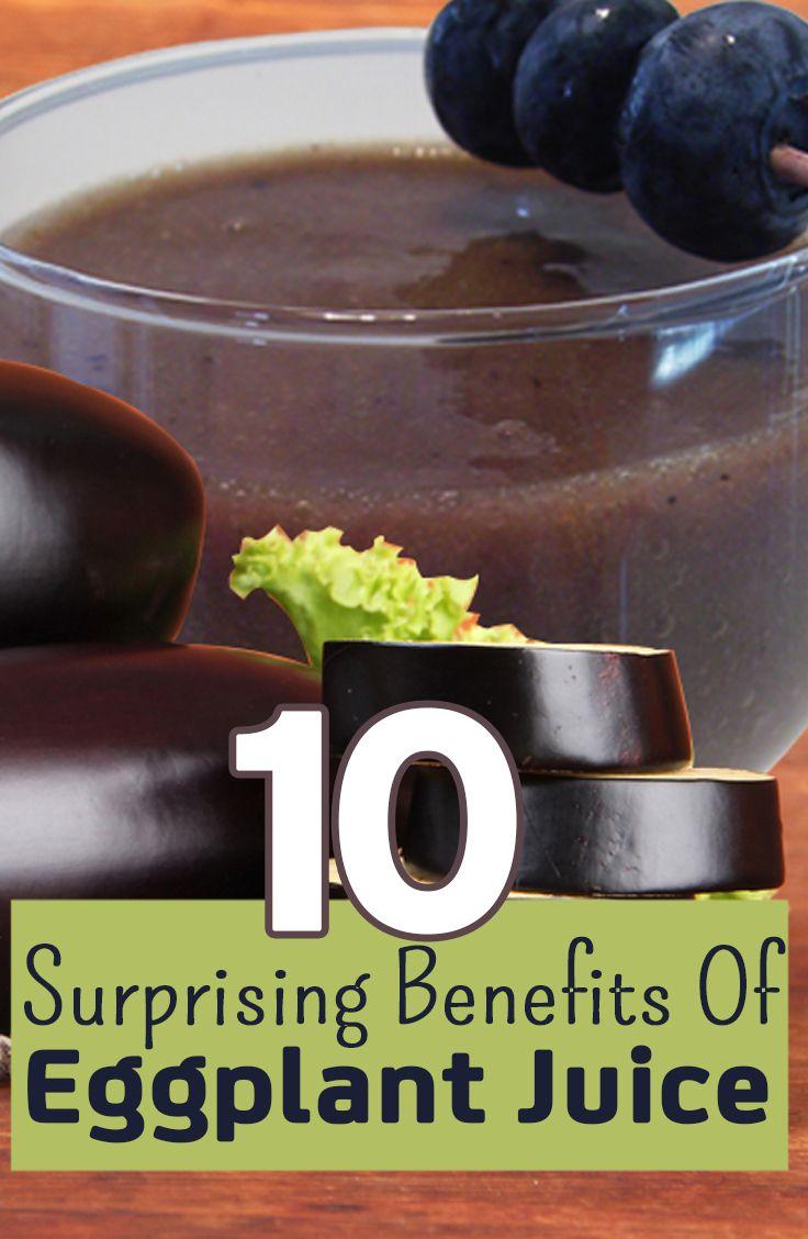 10 surprising benefits of eggplant juice | eggplant benefits
