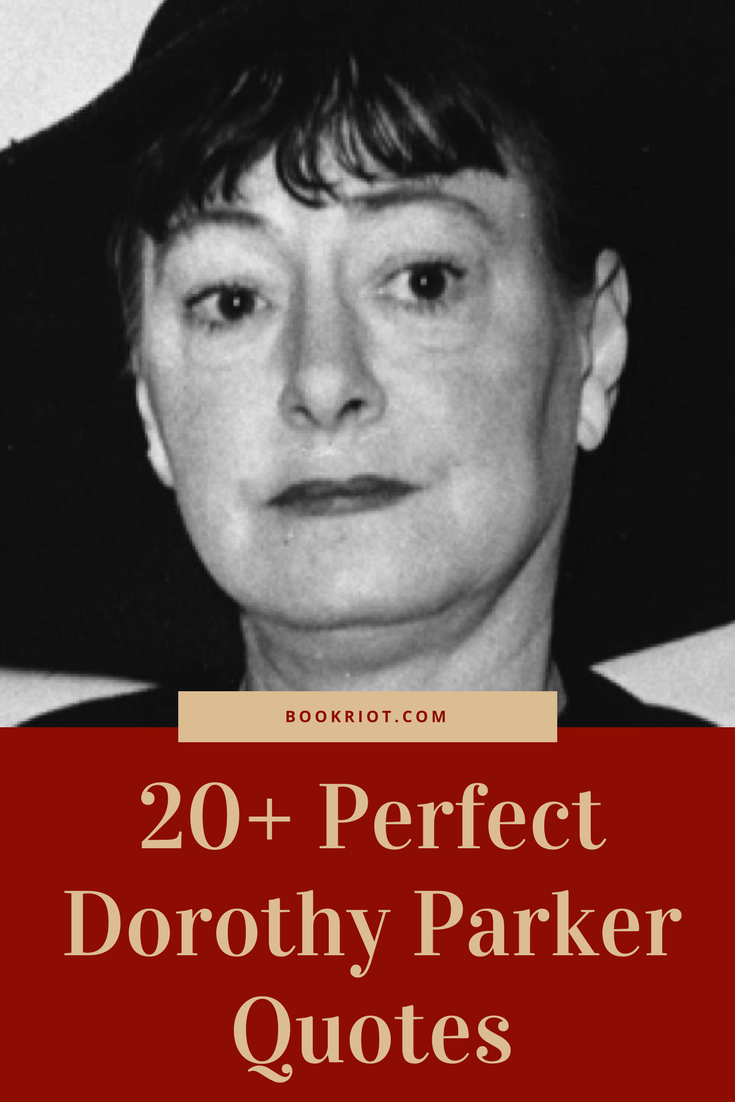 20+ perfect Dorothy Parker quotes