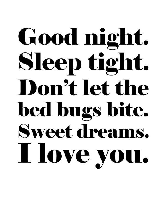 Good Night Sleep Tight Dont Let The Bed Bugs Bite Sweet