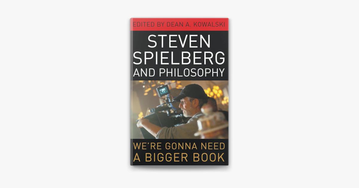 Steven Spielberg And Philosophy Affiliate Philosophy Books Spielberg Download Ad Steven Spielberg Spielberg Big Book