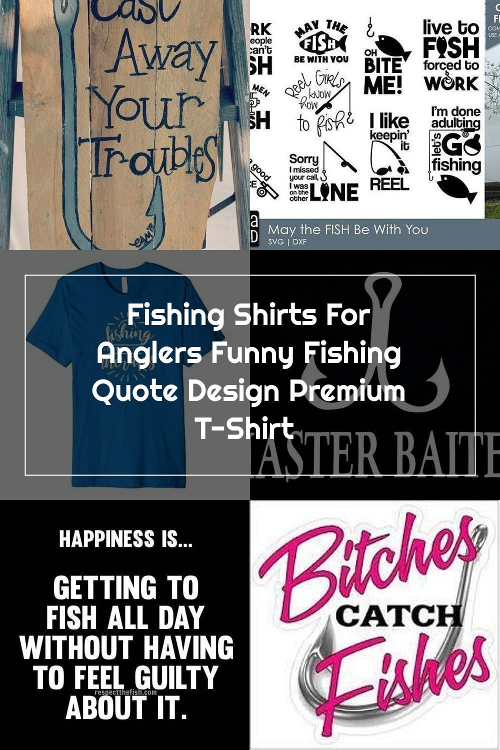 Fishing Shirts For Anglers Funny Fishing Quote Design Premium T Shirt Fishing Quotes Funny Fishing Quotes Fishing Humor