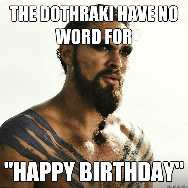 Happy Birthday Game Of Thrones Ascent Forums Khal Drogo Game