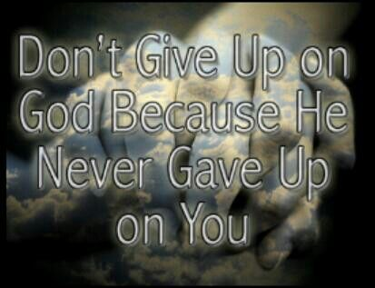 He never gave up on you and He never will! Because He loves YOU!