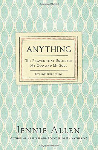 Anything: The Prayer That Unlocked My God and My Soul, http://www.amazon.com/dp/0718037200/ref=cm_sw_r_pi_awdm_PT0Jvb0ATS339