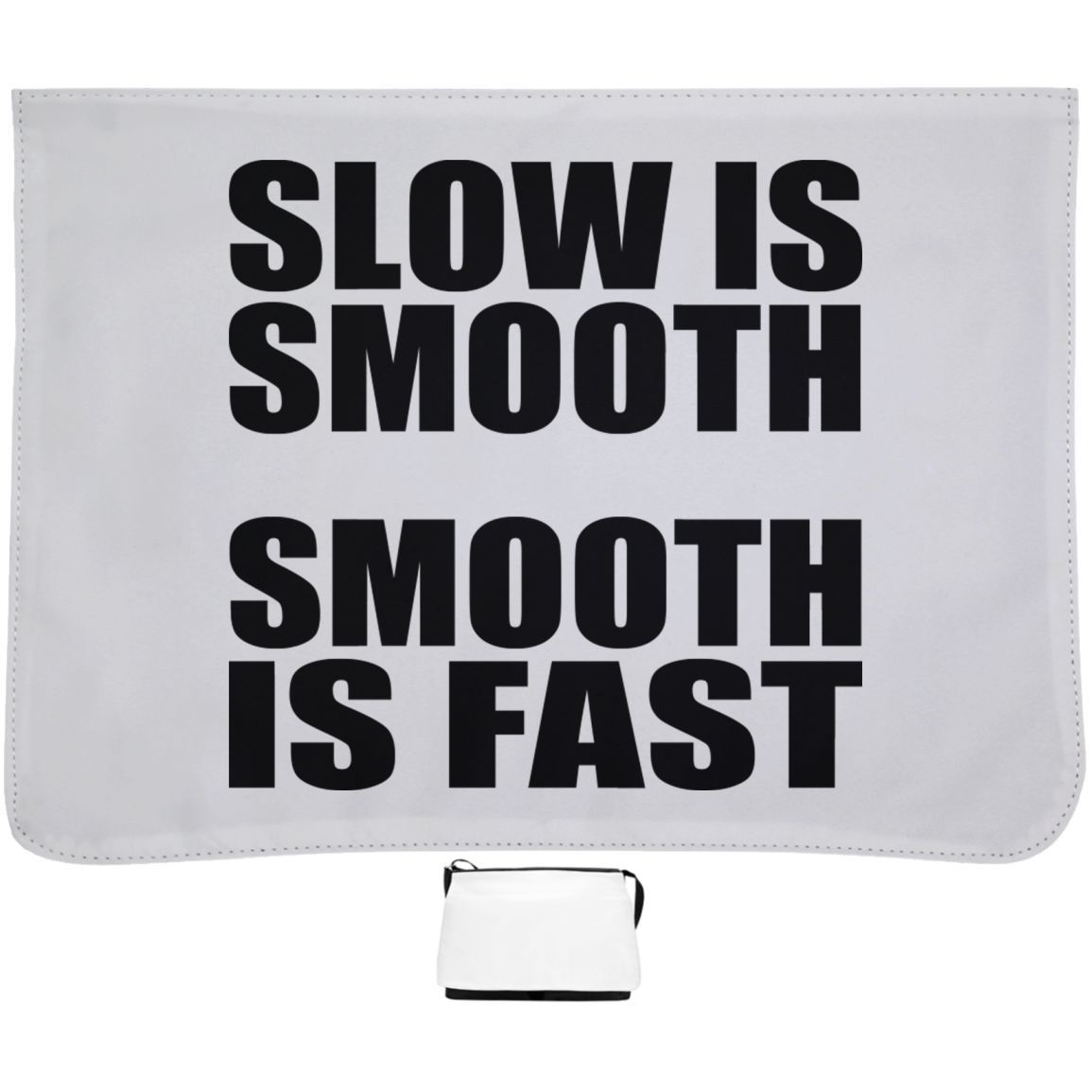 Slow Is Smooth Smooth Is Fast Shoulder Bags