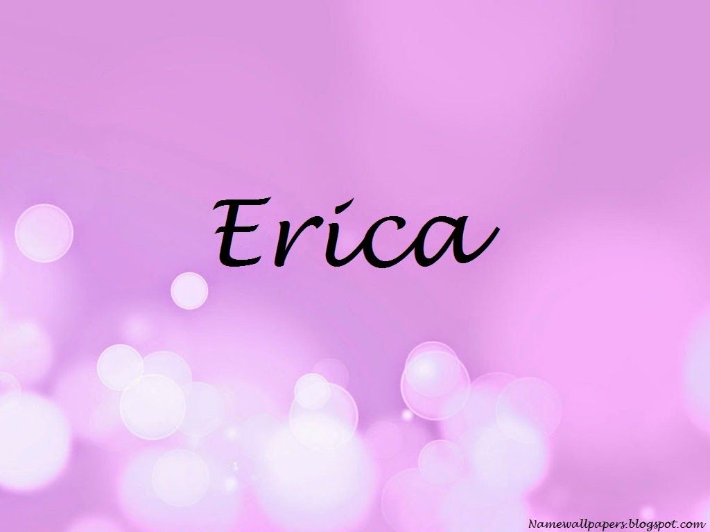 Image Result For Meaning Of Erica Name Wallpaper Names With Meaning Names