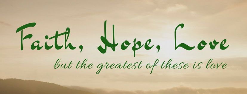 Faith Hope Love But The Greatest Of These Is Love Christian