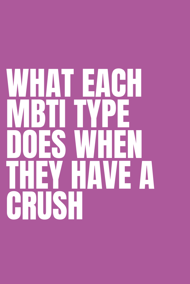 What Each Myers-Briggs Type Does When They Have A