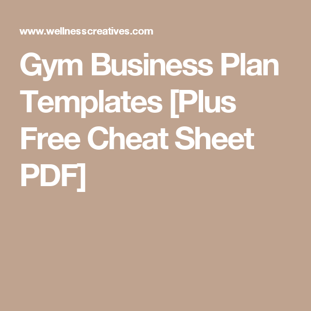 Gym business plan templates plus free cheat sheet pdf pinterest gym business plan templates plus free cheat sheet pdf flashek Gallery