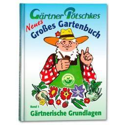 Neues Großes Gartenbuch, Gärtnerische Grundlagen, Band 1