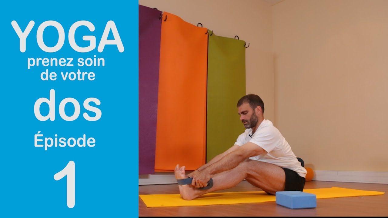Yoga Prenez Soin De Votre Dos épisode 1 Youtube Yoga Pour Maigrir Yoga Posture De Yoga