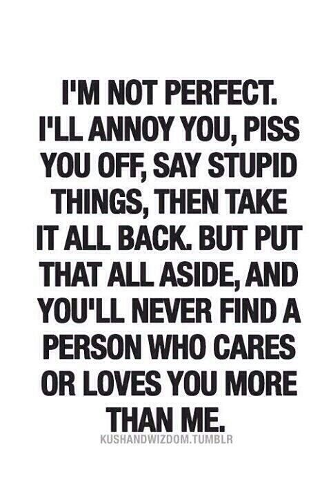 Im Far From Perfect But I Love You Quotes Love Quotes