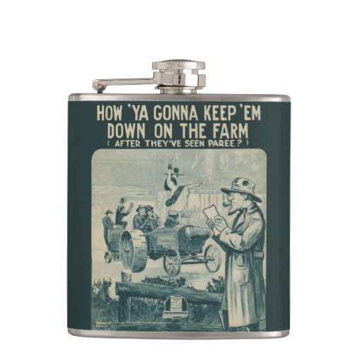 How Ya Gonna Keep 'Em Down On The Farm Flask