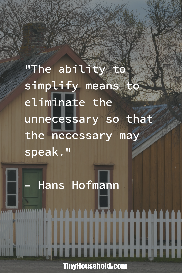 """Quotes About Houses Tiny House Quote """"The Ability To Simplify Means To Eliminate The"""