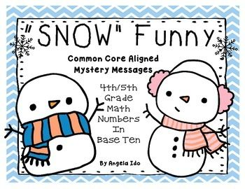 SNOW Funny!! Mystery Messages – Snowman Themed *Grades 4-5 NBT CC